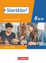 Cover-Bild Startklar! - Ernährung und Soziales - Mittelschule Bayern - 8. Jahrgangsstufe