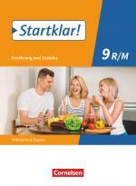 Cover-Bild Startklar! - Ernährung und Soziales - Mittelschule Bayern - 9. Jahrgangsstufe