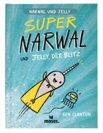 Cover-Bild Super Narwal und Jelly, der Blitz