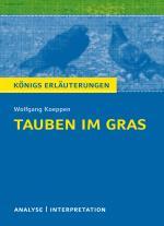 Cover-Bild Tauben im Gras von Wolfgang Koeppen. Textanalyse und Interpretation mit ausführlicher Inhaltsangabe und Abituraufgaben mit Lösungen.