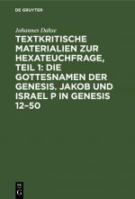 Cover-Bild Textkritische Materialien zur Hexateuchfrage, Teil 1: Die Gottesnamen der Genesis. Jakob und Israel P in Genesis 12–50
