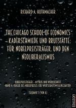 Cover-Bild The Chicago School Of Economics – Kaderschmiede und Brutstätte: Für Nobelpreisträger. Und den Neoliberalismus