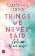 Cover-Bild Things We Never Said - Geheime Berührungen