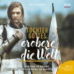 Cover-Bild Tochter Gottes, erobere die Welt - Hörbuch (MP3)