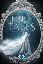 Cover-Bild True Tales 1: Tochter des Schnees