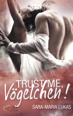 Cover-Bild Trust me, Vögelchen!
