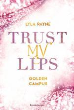 Cover-Bild Trust My Lips - Golden-Campus-Trilogie, Band 2
