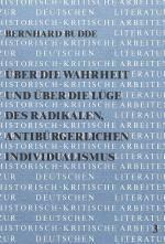 Cover-Bild Über die Wahrheit und über die Lüge des radikalen, antibürgerlichen Individualismus