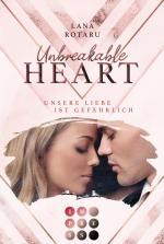 Cover-Bild Unbreakable Heart. Unsere Liebe ist gefährlich