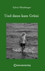 Cover-Bild Und dann kam Grüni