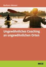 Cover-Bild Ungewöhnliches Coaching an ungewöhnlichen Orten
