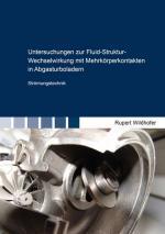 Cover-Bild Untersuchungen zur Fluid-Struktur-Wechselwirkung mit Mehrkörperkontakten in Abgasturboladern