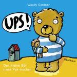Cover-Bild Ups! Der kleine Bär muss Pipi machen