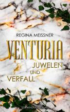 Cover-Bild Venturia (Band 1): Juwelen und Verfall