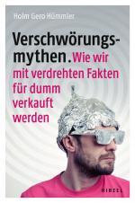 Cover-Bild Verschwörungsmythen. Wie wir mit verdrehten Fakten für dumm verkauft werden.