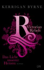 Cover-Bild Victorian Rebels - Das Licht unserer Herzen