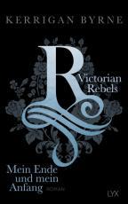 Cover-Bild Victorian Rebels - Mein Ende und mein Anfang