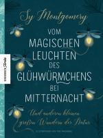 Cover-Bild Vom magischen Leuchten des Glühwürmchens bei Mitternacht