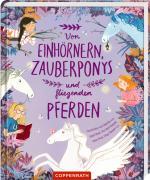 Cover-Bild Von Einhörnern, Zauberponys und fliegenden Pferden