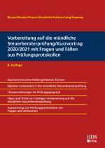 Cover-Bild Vorbereitung auf die mündliche Steuerberaterprüfung/Kurzvortrag 2020/2021 mit Fragen und Fällen aus Prüfungsprotokollen
