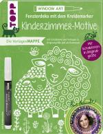 Cover-Bild Vorlagenmappe Fensterdeko mit dem Kreidemarker - Kinderzimmer-Motive von Bine Brändle. Inkl. Original Kreidemarker von Kreul und Schablonen