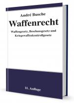 Cover-Bild Waffenrecht Praxiswissen für Waffenbesitzer, Handel, Verwaltung und Justiz