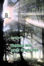 Cover-Bild Waldkauz Willi macht Geschichten