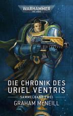Cover-Bild Warhammer 40.000 - Die Chronik des Uriel Ventris Band 02