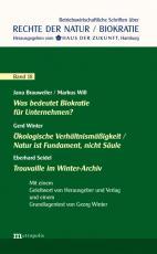 Cover-Bild Was bedeutet Biokratie für Unternehmen? / Ökologische Verhältnismäßigkeit / Natur ist Fundament, nicht Säule / Trouvaille im Winter-Archiv
