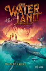 Cover-Bild Waterland - Stunde der Giganten