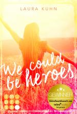 Cover-Bild We could be heroes