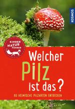 Cover-Bild Welcher Pilz ist das? Kindernaturführer