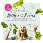 Cover-Bild Wellness Rebel. Diätbullshit erkennen und Essen wieder lieben lernen, ACHTUNG, kein Ebook