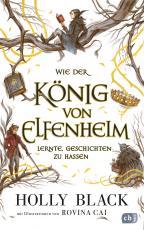 Cover-Bild Wie der König von Elfenheim lernte, Geschichten zu hassen