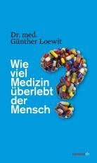 Cover-Bild Wie viel Medizin überlebt der Mensch?