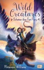 Cover-Bild Wild Creatures - Schatten über Fort Fiory