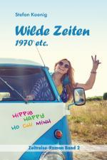 Cover-Bild Wilde Zeiten - 1970 etc.