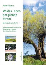 Cover-Bild Wildes Leben am großen Strom. Mein Uckermarkjahr