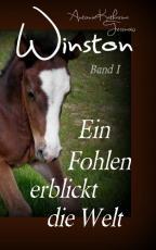 Cover-Bild Winston - Ein Fohlen erblickt die Welt