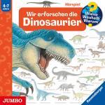 Cover-Bild Wir erforschen die Dinosaurier