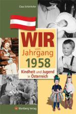 Cover-Bild Wir vom Jahrgang 1958 - Kindheit und Jugend in Österreich