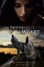 Cover-Bild Wolfsgezeiten / Die Sehnsucht der Wölfe