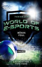 Cover-Bild World of E-Sports: Böses Foul