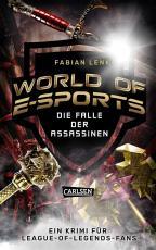 Cover-Bild World of E-Sports: Die Falle der Assassinen