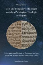 Cover-Bild Zeit- und Ewigkeitsvorstellungen zwischen Philosophie, Theologie und Mystik