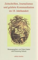 Cover-Bild Zeitschriften, Journalismus und gelehrte Kommunikation im 18. Jahrhundert.