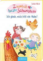 Cover-Bild Ziemlich beste Schwestern - Ich glaub, mich tritt ein Huhn! (Ziemlich beste Schwestern 6)