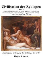 Cover-Bild Zivilisation der Zyklopen - Band 1