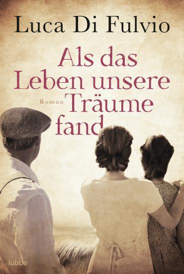 Cover-Bild Als das Leben unsere Träume fand