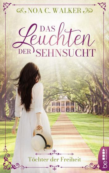 Cover-Bild Das Leuchten der Sehnsucht - Töchter der Freiheit
